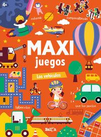 maxi juegos - los vehiculos - Aa. Vv.