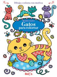 Gatos Para Colorear - Dibuja Y Colorea Con Motivos - Aa. Vv.