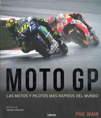 MOTO GP - LAS MOTOS Y PILOTOS MAS RAPIDOS DEL MUNDO