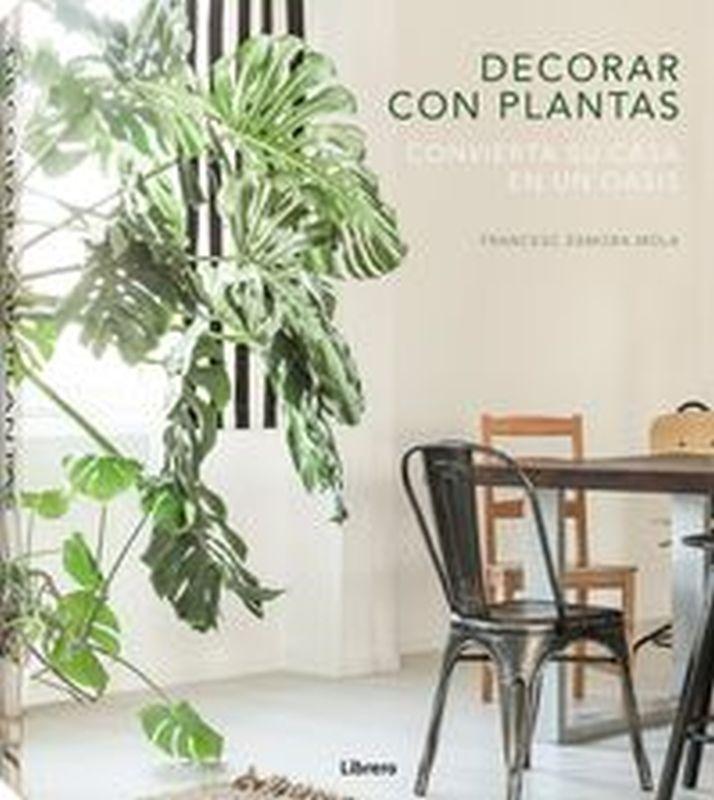 Decorar Con Plantas - Convierta Su Casa En Un Oasis - Francesc Zamora Mola