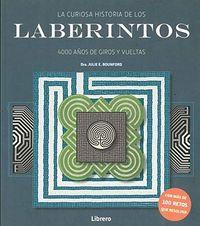 CURIOSA HISTORIA DE LOS LABERINTOS 4000 AÑOS DE GIROS Y VUELTAS