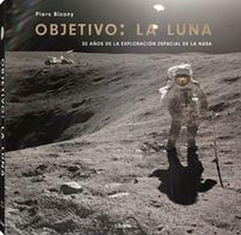 OBJETIVO: LA LUNA - 50 AÑOS DE LA EXPLORACION ESPACIAL DE LA NASA