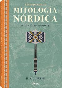 LEYENDAS DE LA MITOLOGIA NORDICA (ED. ILUSTRADA)