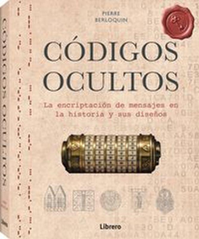 CODIGOS OCULTOS - LA ENCRIPTACION DE MENSAJES EN LA HISTORIA Y SUS DISEÑOS