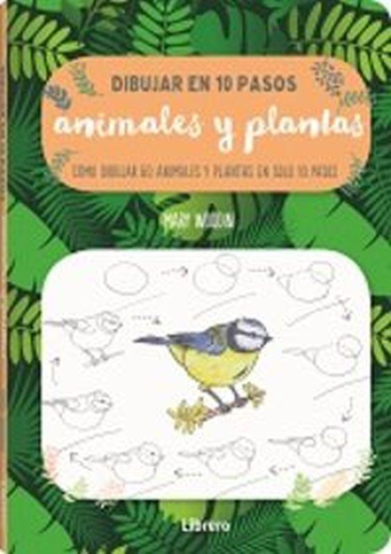 DIBUJAR ANIMALES Y PLANTAS EN 10 PASOS - COMO DIBUJAR 60 ANIMALES Y PLANTAS EN SOLO 10 PASOS