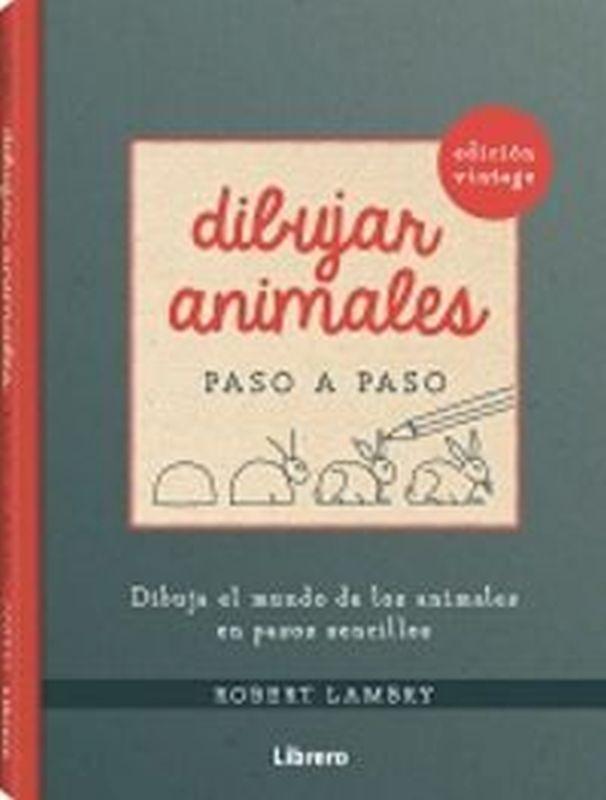 DIBUJAR ANIMALES PASO A PASO - DIBUJA EL MUNDO DE LOS ANIMALES EN PASOS SENCILLOS