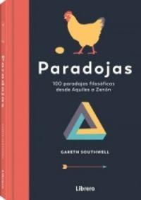 PARADOJAS - 100 PARADOJAS FILOSOFICAS DESDE AQUILES A ZENON