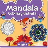 MANDALA JUNIOR COLOREA Y DISFRUTA 3 - JUEGOS Y COLOREA
