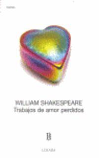 Trabajos De Amor Perdidos - William Shakespeare