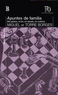 Apuntes De Familia - Miguel De Torre Borges