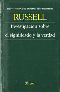 Investigacion Sobre El Significado Y La Verdad - Bertrand Rusell