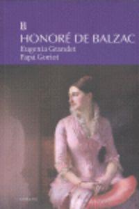 Eugenia Grandet / Papa Goriot - Honore De Balzac
