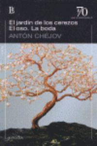 El / Oso, El / Boda, La jardin de los cerezos - Anton Chejov
