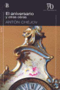El aniversario y otras obras - Anton Chejov