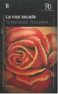 La rosa tatuada - Tennesse Williams