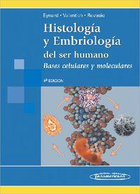 HISTOLOGIA Y EMBRIOLOGIA DEL SER HUMANO (4 ED)