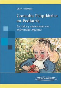 Consulta Psiquiatrica En Pediatria - Richard J. Shaw / David R. Demaso