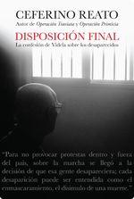 Disposición Final. La Confesión De Videla Sobre Los Desaparecidos - Ceferino Reato