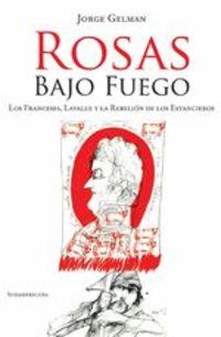 Lavalle Y La Rebelión De Los Estancieros rosas bajo fuego. los franceses - Jorge Gelman