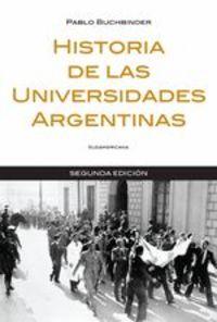 Historia De Las Universidades Argentinas - Pablo Buchbinder