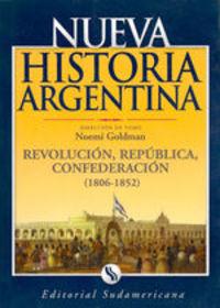 Revolución, República Y Confederación (1806-1852) - Noemí Goldman