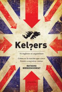 Kelpers. Ni Ingleses Ni Argentinos. Cómo Es La Nación Que Crece Frente A Nuestras Costas - Natasha Niebieskikwiat
