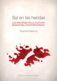 Sal En Las Heridas. Las Malvinas En La Cultura Argentina Contemporánea - Vicente Palermo