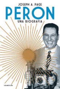 Perón. Una Biografía - Joseph A. Page