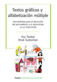 Textos Gráficos Y Alfabetización Múltiples. Herramientas Para El Desarrollo Del Pensamiento Y El Aprendizaje En El Nivel Inicial - Ainat Guberman Eva Teubal