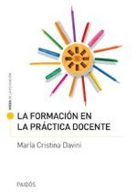 La Formación En La Práctica Docente - María Cristina Davini