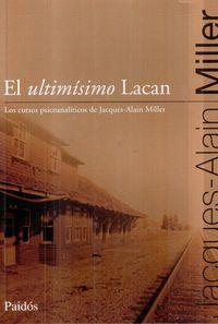 ULTIMISIMO LACAN, EL