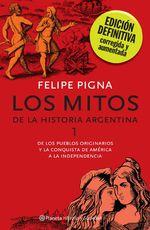 Los Mitos De La Historia Argentina 1 - Felipe Pigna