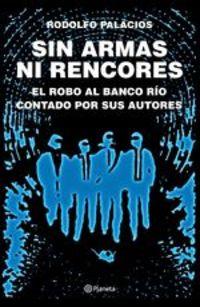 Sin Armas Ni Rencores - Rodolfo Palacios