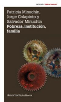 POBREZA, INSTITUCION, FAMILIA (2ª ED)