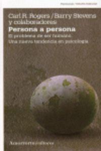 PERSONA A PERSONA - EL PROBLEMA DE SER HUMANO. UNA NUEVA TENDENCIA EN PSICOLOGIA