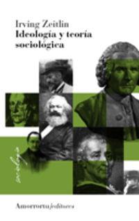 Ideologia Y Teoria Sociologica - Irving M. Zeitlin
