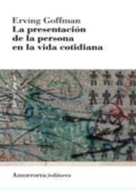 Presentacion De La Persona En La Vida Cotidiana, La (2ª Ed) - Erving Goffman