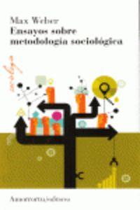 Ensayos Sobre Metodologia Sociologica - Max Weber