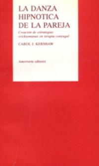 La danza hipnotica de la pareja - Carol J. Kershaw