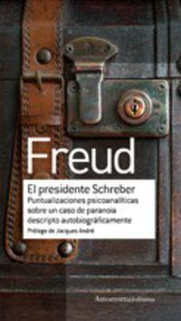 El presidente schreber - Sigmund Freud
