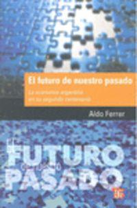 El futuro de nuestro pasado - Aldo Ferrer