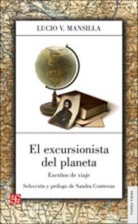 Excursionista Del Planeta, El - Escritos De Viaje - Lucio V. Mansilla