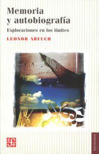 Memoria Y Autobiografia - Exploraciones En Los Limites - Leonor Arfuch