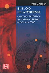 En El Ojo De La Tormenta - La Economia Politica Argentina Y Mundial Frente A La Crisis - Mario Rapoport