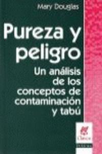 Pureza Y Peligro - Un Analisis De Los Conceptos De Contaminacion Y Tabu - M. Douglas