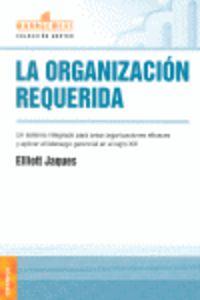 La organizacion requerida - Elliott Jaques