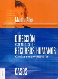 Direccion Estrategica De Recursos Humanos - Gestion Por Competencias - Martha Alles