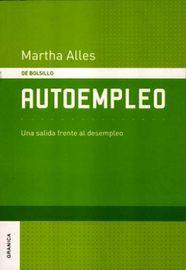 Autoempleo - Una Salida Frente Al Desempleo - Martha Alles