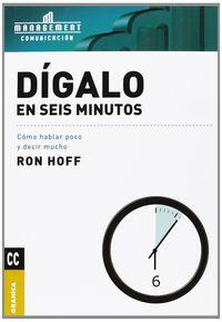Digalo En Seis Minutos - Como Hablar Poco Y Decir Mucho - Ron Hoff