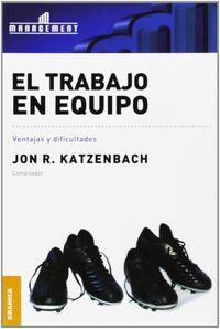 trabajo en equipo, el - ventajas y dificultades - Jon R. Katzenbach